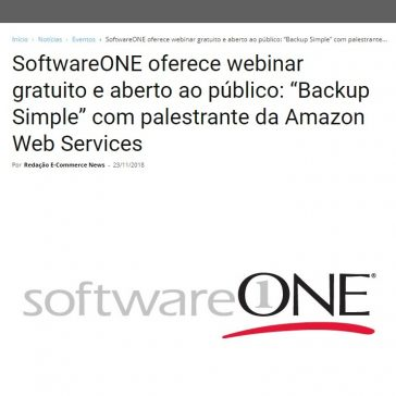 """SoftwareONE oferece webinar gratuito e aberto ao público: """"Backup Simple"""" com palestrante da Amazon Web Services – E-Commerce News"""