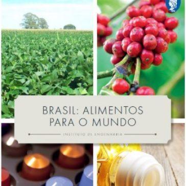 """Instituto de Engenharia apresenta estudo inédito """"Brasil: Alimentos para o Mundo"""""""