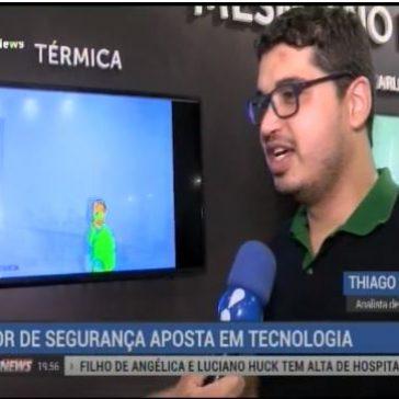 Novas tecnologias são as grandes apostas para o setor de segurança- REDE TV!