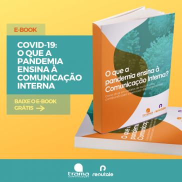 Ebook – O que a pandemia ensina à Comunicação Interna
