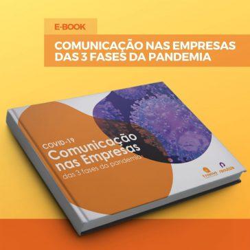 Ebook – Comunicação nas Empresas nas 3 fases da pandemia