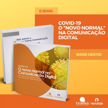Ebook – O novo normal na Comunicação Digital
